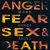 Play & Download More Songs About Anger, Fear, Sex & Death by Various Artists | Napster