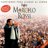 Play & Download Canciones Para Alabar Al Senor by Padre Marcelo Rossi | Napster