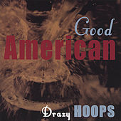 Play & Download Good American by Drazy Hoops | Napster