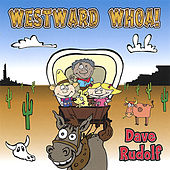Westward Whoa! by Dave Rudolf