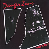 Danger Zone by Dave Rudolf