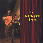 Play & Download The Eddie Leighton Project by Eddie Leighton | Napster