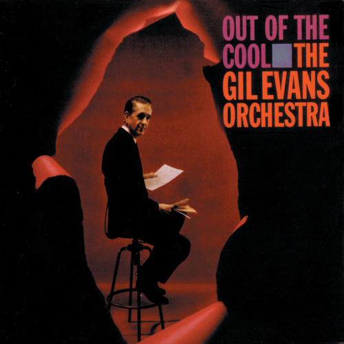 Play & Download Out Of The Cool by Gil Evans | Napster