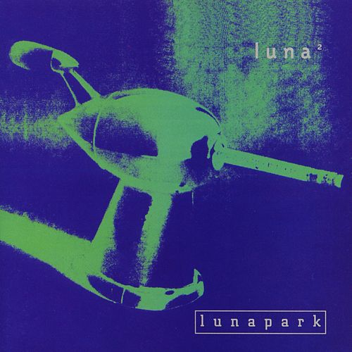 Play & Download Lunapark by Luna | Napster