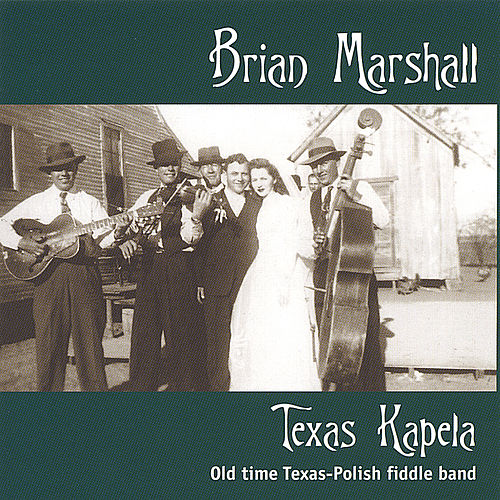 Play & Download Texas Kapela by Brian Marshall | Napster
