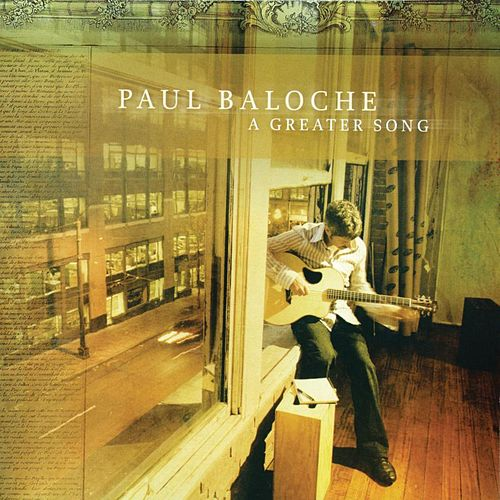 Play & Download A Greater Song by Paul Baloche | Napster