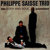 Play & Download The Body And Soul Sessions by Philippe Saisse | Napster