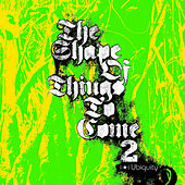 Play & Download The Shape Of Things To Come 2 by Various Artists | Napster