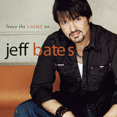 Play & Download Leave The Light On by Jeff Bates | Napster