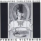 Pyrrhic Victories by Banastre Tarleton Band