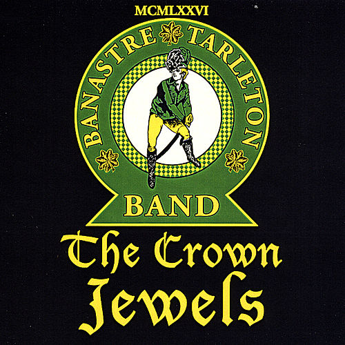 The Crown Jewels by Banastre Tarleton Band