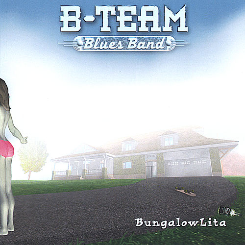 Play & Download Bungalowlita by B-Team Blues Band | Napster