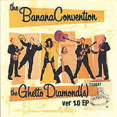Ghetto Diamond(s) by The Banana Convention