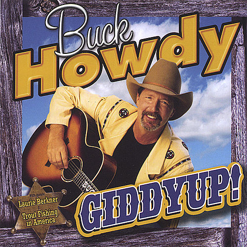 Play & Download Giddyup! by Buck Howdy | Napster