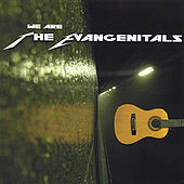 Play & Download We Are The Evangenitals by Evangenitals | Napster