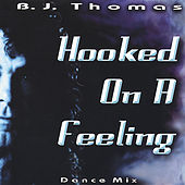 Play & Download Hooked on a Feeling Dance Mix by B.J. Thomas | Napster