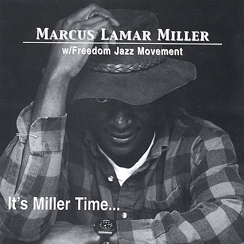 It's Miller Time by Marcus L. Miller