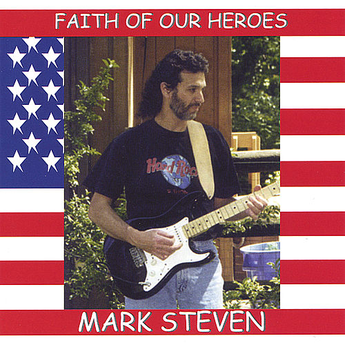 Faith Of Our Heroes by Mark Steven
