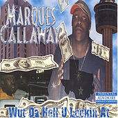 Play & Download Wut Da Hell U Lookin At by Marques Callaway | Napster