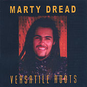 Play & Download Versatile Roots by Marty Dread | Napster