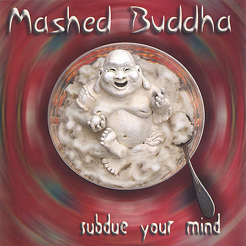 Play & Download Subdue Your Mind by Mashed Buddha | Napster