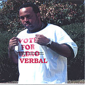 Vote For Verbal by Verbal Kent
