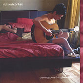 Play & Download Craving Something Beautiful by Richard Cortez | Napster