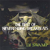 Play & Download Best Of Neverending Breakbeats by DJ Swamp | Napster