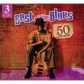 Play & Download Best Of The Blues - 50 Favorites by Various Artists | Napster