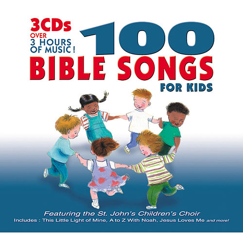 Play & Download 100 Bible Songs For Kids by St. John's Children's Choir | Napster