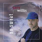 Play & Download No Sweat by Gary Willis | Napster