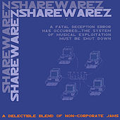 Play & Download Share Warez: A Delectable Blend Of Non-corporate Jams by Various Artists | Napster