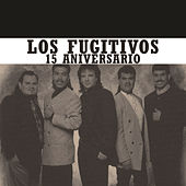 Play & Download 15 Aniversario by Los Fugitivos | Napster