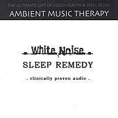 Play & Download White Noise Sleep Remedy by Ambient Music Therapy | Napster