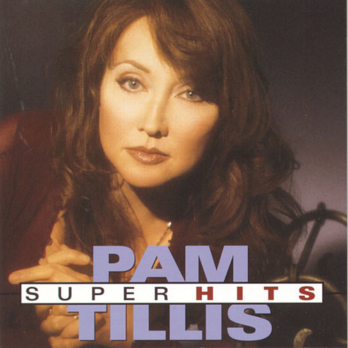 Play & Download Super Hits (Arista) by Pam Tillis | Napster