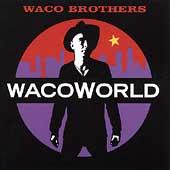 Play & Download Waco World by Waco Brothers | Napster