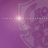 Play & Download Cross Canadian Ragweed by Cross Canadian Ragweed | Napster