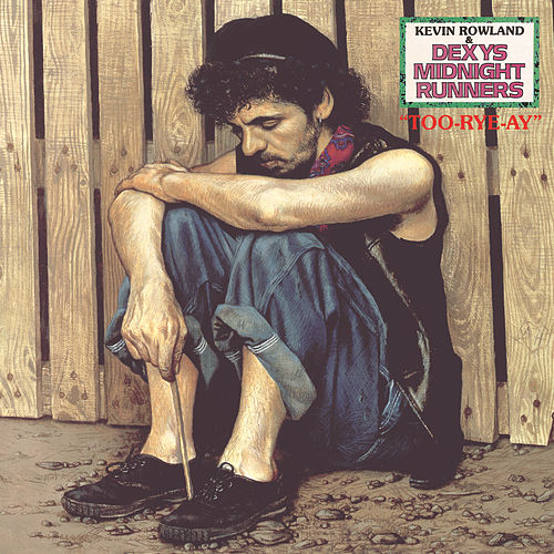 Too-Rye-Ay by Dexys Midnight Runners