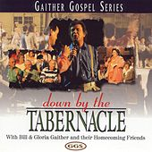 Play & Download Down By The Tabernacle by Bill & Gloria Gaither | Napster