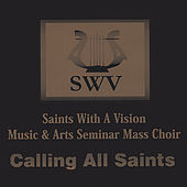 Calling All Saints by Saints With A Vision