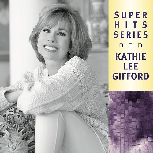 Play & Download Super Hits by Kathie Lee Gifford | Napster