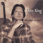 Play & Download Shades Of Dave by Dave King | Napster