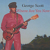 Play & Download Where Are You Now by George Scott | Napster