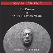 The Passion of Saint Thomas More (Special Edition) by Garrett Fisher