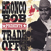 Play & Download Trade Offs by Bronco Bob | Napster