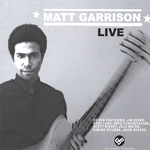 Matthew Garrison Live CD+DVD by Matthew Garrison