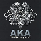 The Unconquered EP by A.K.A