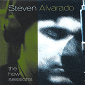 Play & Download The Howl Sessions by Steven Alvarado | Napster