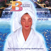 BLISS: Music for Spas by Aeoliah