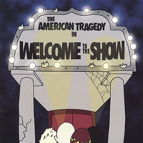 Play & Download Welcome to the Show by the American Tragedy | Napster